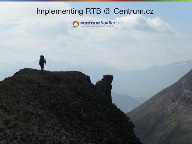 Implementing RTB @ Centrum.cz