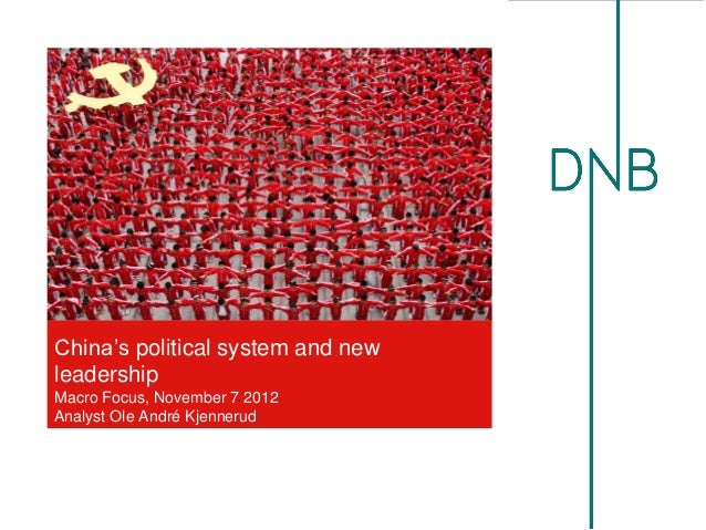 China's political system and newleadershipMacro Focus, November 7 2012Analyst Ole André Kjennerud