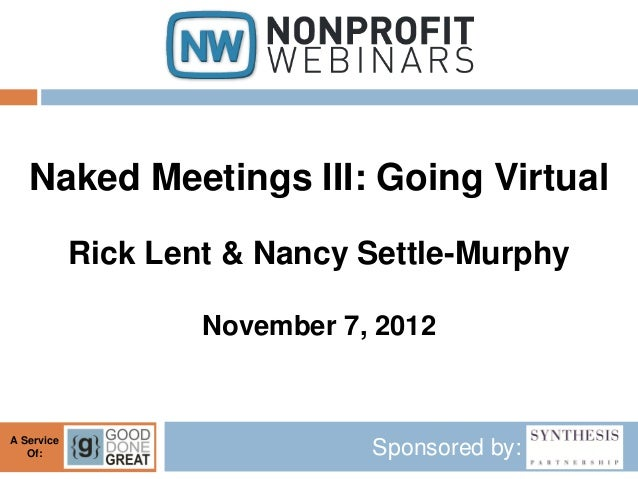 Naked Meetings III: Going Virtual