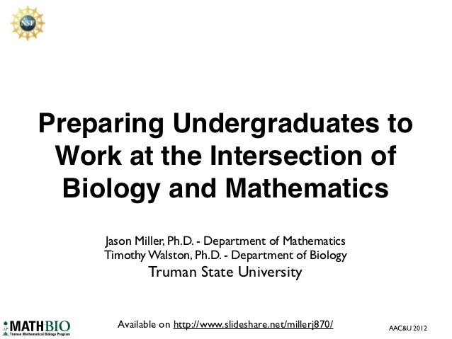 Preparing Undergraduates to Work at the Intersection of  Biology and Mathematics    Jason Miller, Ph.D. - Department of Ma...