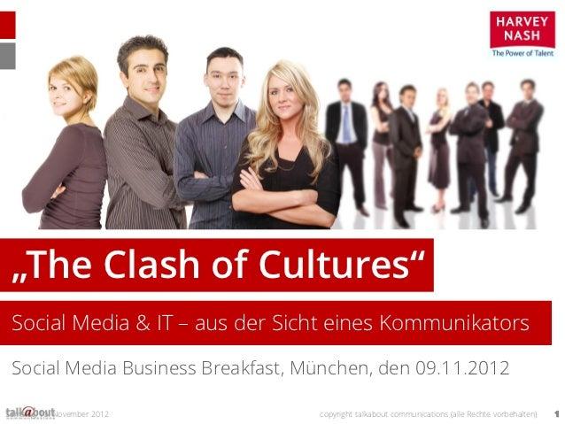 """The Clash of Cultures"" Social Media & IT – aus der Sicht eines Kommunikators Social Media Business Breakfast, München, de..."