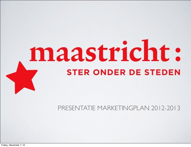PRESENTATIE MARKETINGPLAN 2012-2013Friday, December 7, 12