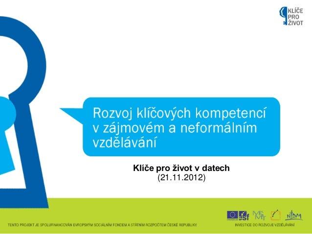 Klíče pro ţivot v datech      (21.11.2012)