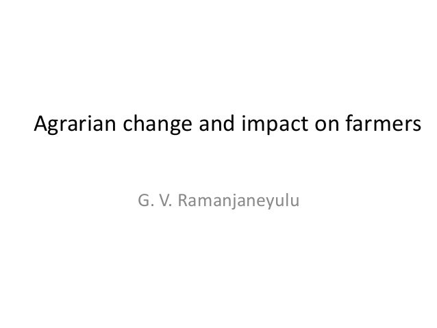 121127 agrarian change and impact on farmers