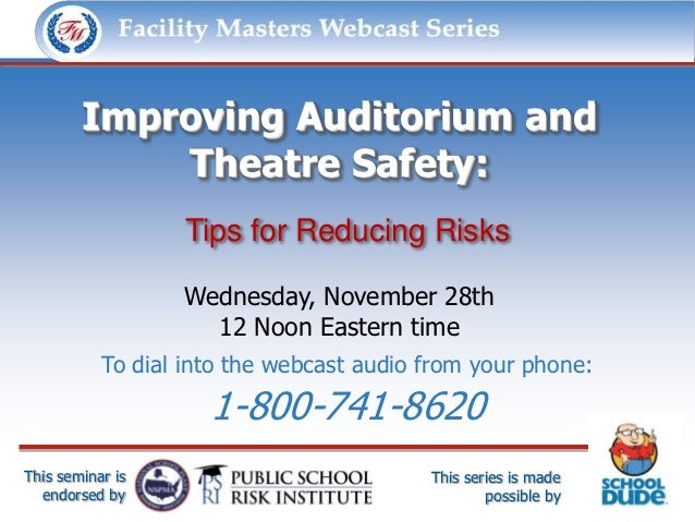 Facility Masters Webcast Series              This series is made possible by:        Improving Auditorium and            T...