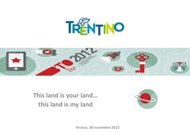 Il Trentino a #BTO2012: this land is your land