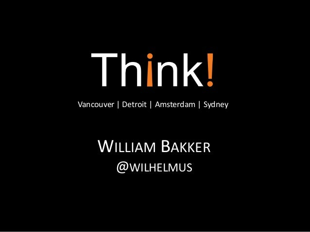 Vancouver | Detroit | Amsterdam | Sydney     WILLIAM BAKKER          @WILHELMUS