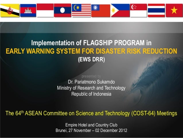 Implementation of FLAGSHIP PROGRAM inEARLY WARNING SYSTEM FOR DISASTER RISK REDUCTION                               (EWS D...