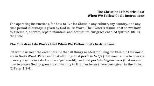 The Christian Life Works Best                                                                       When	  We	  Follow	  G...
