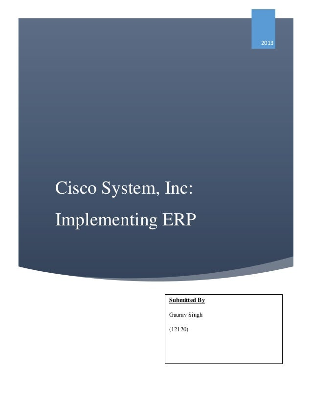 cisco systems implementing erp case study analysis Cisco systems inc implementing erp case study help, case study solution & analysis & the necessities for videoconferencing is often utilized as either a 1-to-a person.