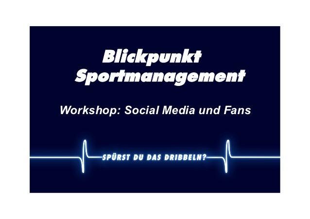 Blickpunkt  SportmanagementWorkshop: Social Media und Fans