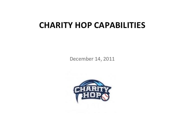 December 14, 2011 CHARITY HOP CAPABILITIES