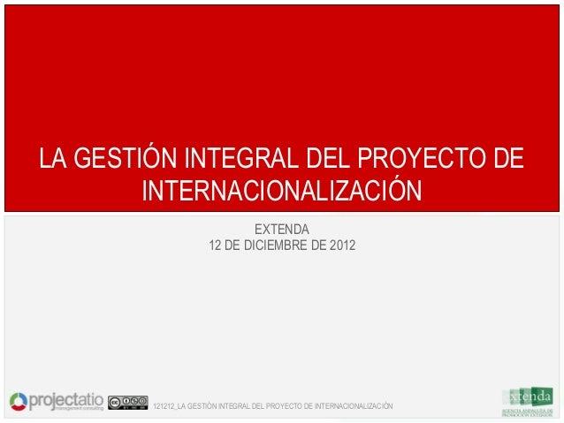 121212 LA GESTIÓN INTEGRAL DEL PROYECTO DE INTERNACIONALIZACIÓN