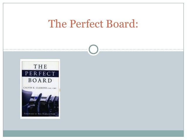 The Perfect Board: