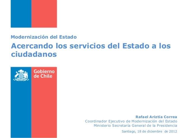Modernización del EstadoAcercando los servicios del Estado a losciudadanos                                                ...