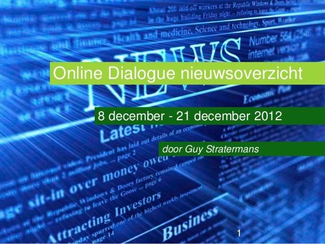 Online Dialogue nieuwsoverzicht     8 december - 21 december 2012               door Guy Stratermans                      ...
