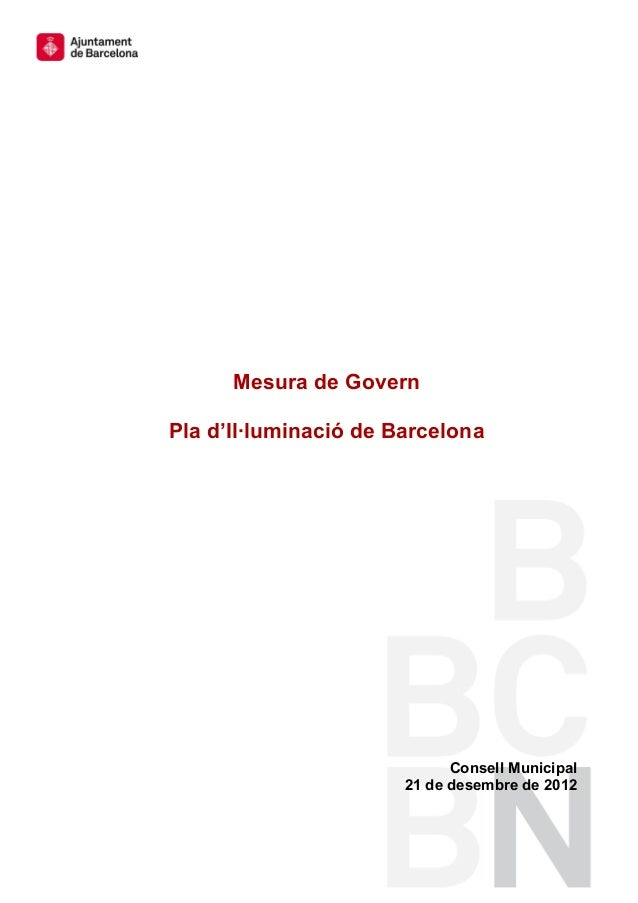 Mesura de GovernPla d'Il·luminació de Barcelona                             Consell Municipal                       21 de ...