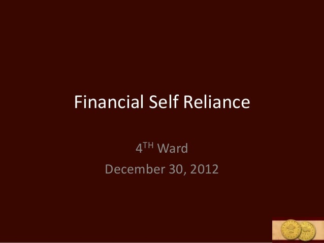 Financial Self Reliance        4TH Ward    December 30, 2012