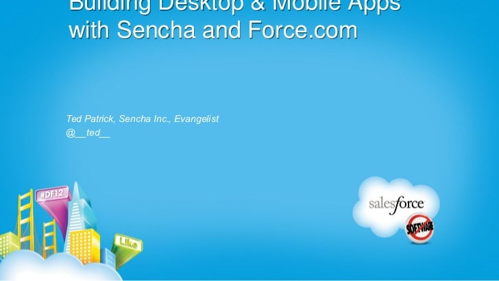 Building Desktop & Mobile Apps with Sencha and Force.com