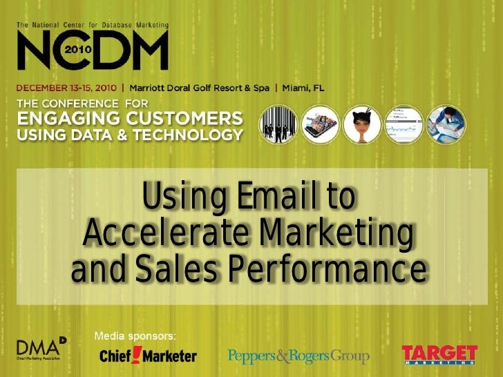 Using Email to Accelerate Marketingand Sales Performance