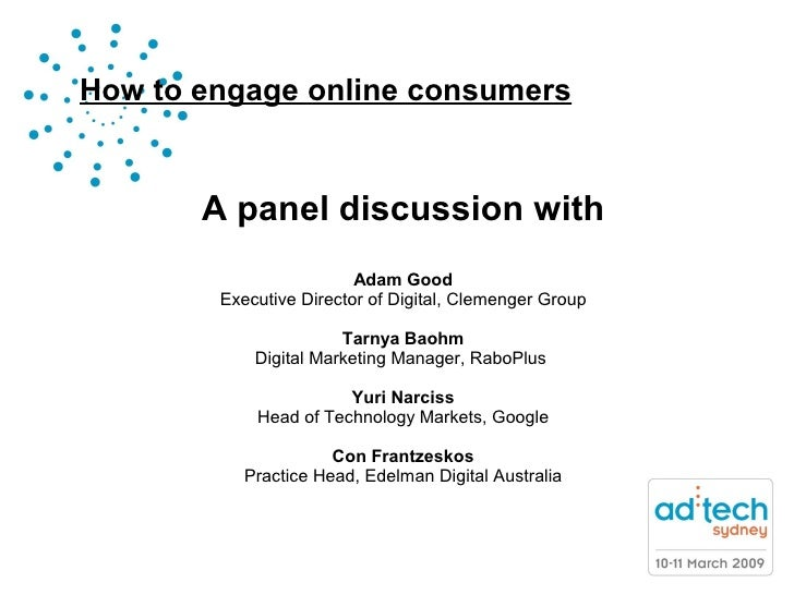 A panel discussion with Adam Good Executive Director of Digital, Clemenger Group Tarnya Baohm Digital Marketing Manager, R...