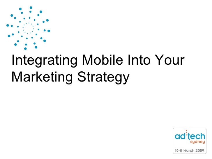 Integrating Mobile Into Your Marketing Strategy