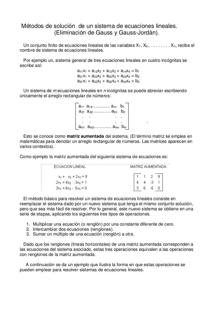 Métodos de solución de un sistema de ecuaciones lineales.           (Eliminación de Gauss y Gauss-Jordán).  Un conjunto fi...