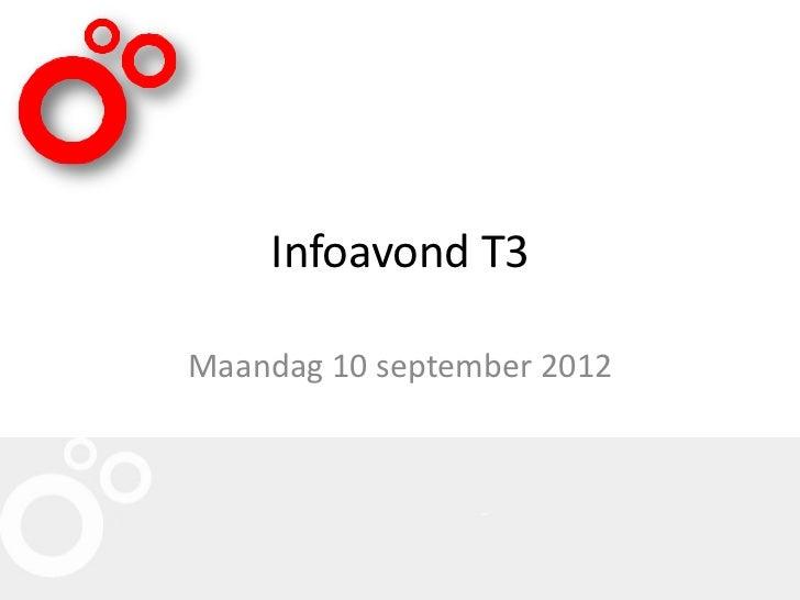 Infoavond T3Maandag 10 september 2012