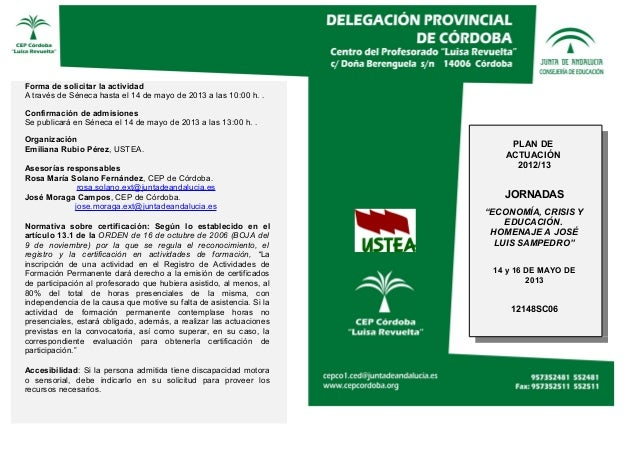 Forma de solicitar la actividadA través de Séneca hasta el 14 de mayo de 2013 a las 10:00 h. .Confirmación de admisionesSe...