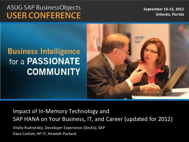 September 10-13, 2012                                                              Orlando, FloridaImpact of In-Memory Tec...
