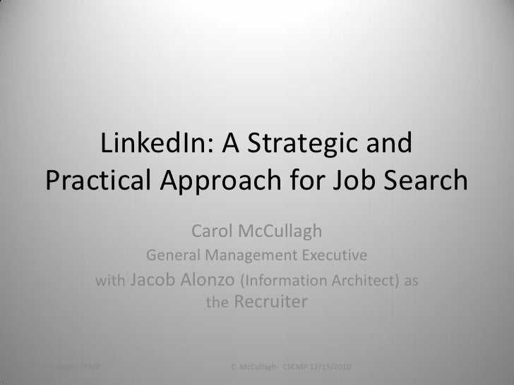 LinkedIn: A Strategic and   Practical Approach for Job Search                            Carol McCullagh                  ...