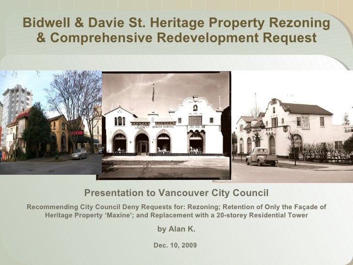 Bidwell & Davie St. Heritage Property Rezoning & Comprehensive Redevelopment Request Presentation to Vancouver City Counci...