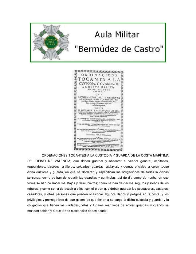 ORDENACIONES TOCANTES A LA CUSTODIA Y GUARDA DE LA COSTA MARÍTIMA DEL REINO DE VALENCIA, que deben guardar y observar el v...
