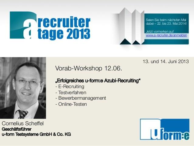 """Felicia UllrichGeschäftsführerinu-form Testsysteme GmbH & Co. KG13. und 14. Juni 2013Vorab-Workshop 12.06.""""Erfolgreiches u..."""