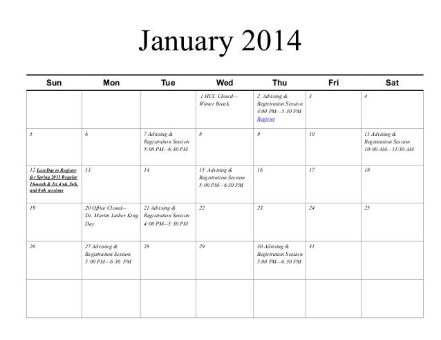January 2014 Sun  Mon  Tue  Wed  Thu  Fri  Sat  1 HCC Closed— Winter Break  2 Advising & Registration Session 4:00 PM—5:30...