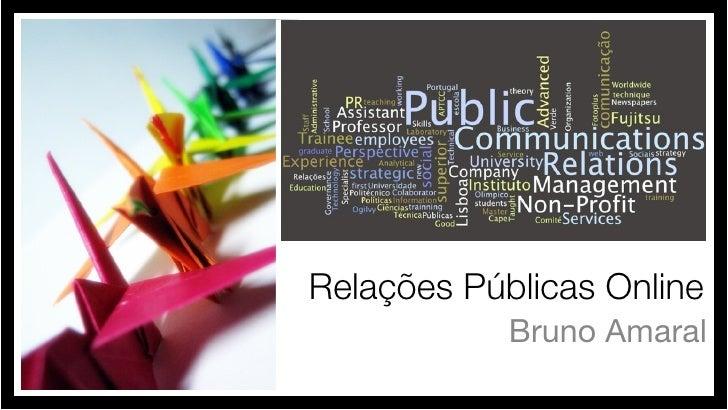 Relações Públicas Online             Bruno Amaral