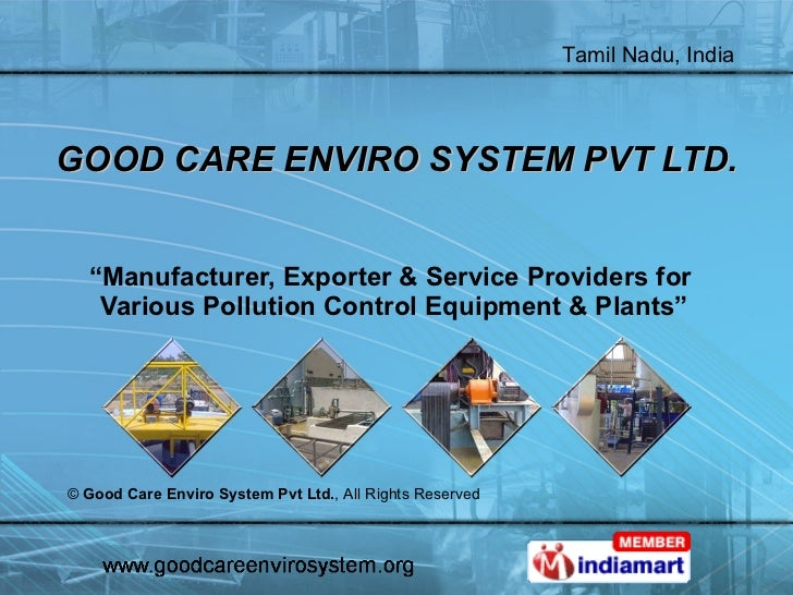 "GOOD CARE ENVIRO SYSTEM PVT LTD. "" Manufacturer, Exporter & Service Providers for  Various Pollution Control Equipment & P..."