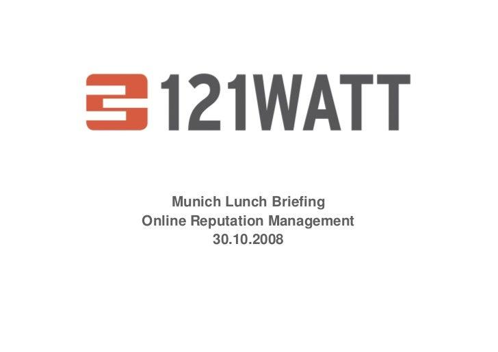 Munich Lunch Briefing Online Reputation Management           30.10.2008