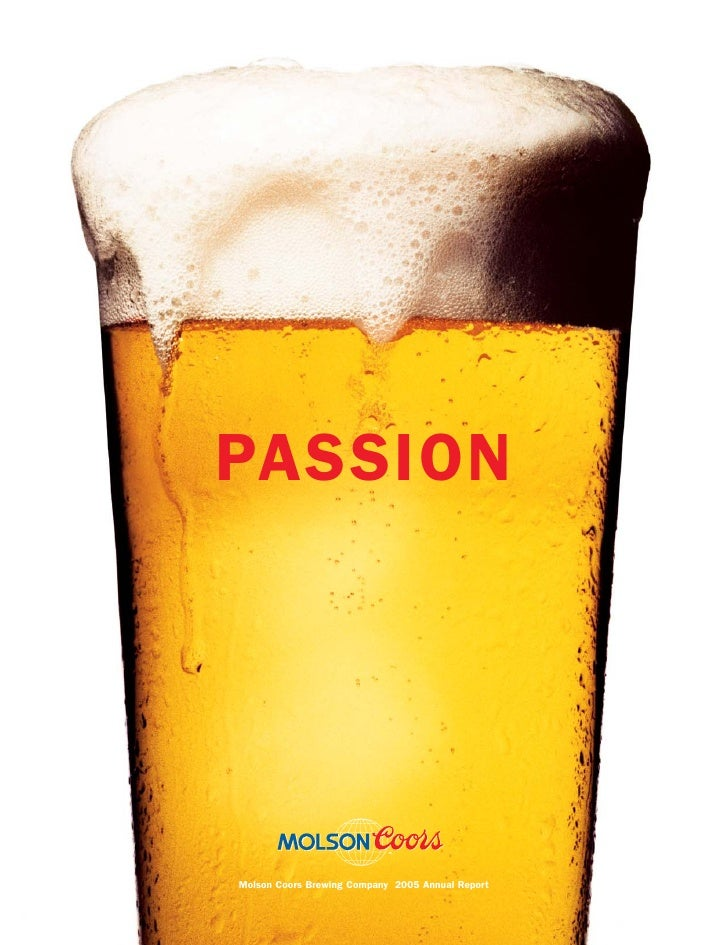 PASSION     Molson Coors Brewing Company 2005 Annual Report