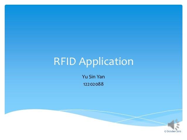 RFID Application     Yu Sin Yan     12202088                   17 October 2012
