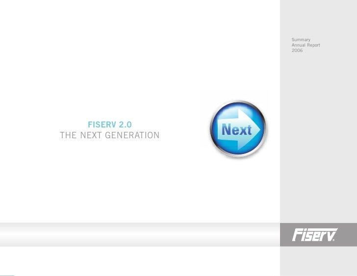 Summary                       Annual Report                       2006          FISERV 2.0 THE NEXT GENERATION