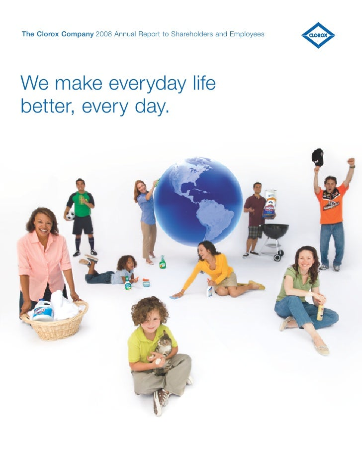 The Clorox Company 2008 Annual Report to Shareholders and Employees     We make everyday life better, every day.