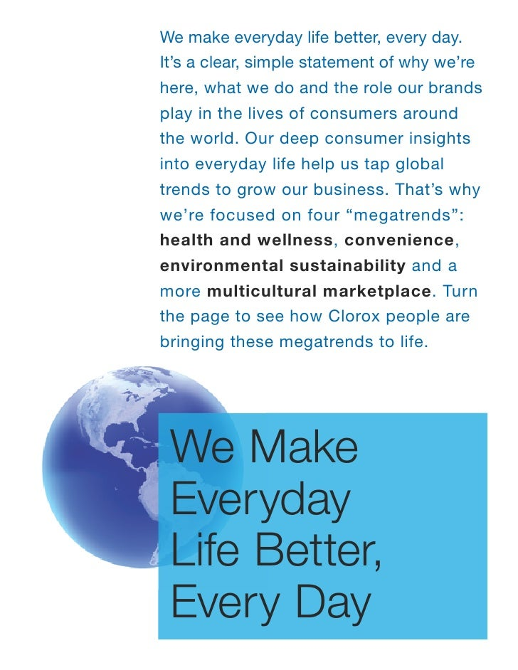 We make everyday life better, every day. It's a clear, simple statement of why we're here, what we do and the role our bra...