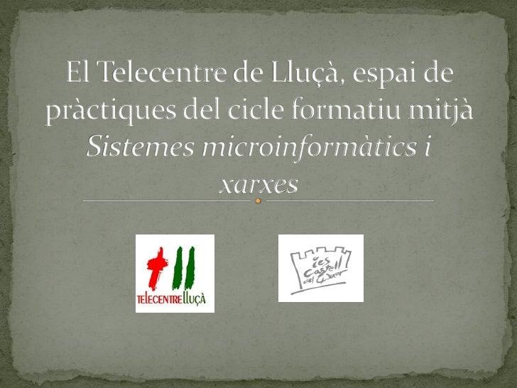 Món Rural: La relació del Punt TIC amb les estratègies d'ensenyament formal i els espais de formació. (IES i Graus mitjos) Punt TIC Telecentre de Lluçà.