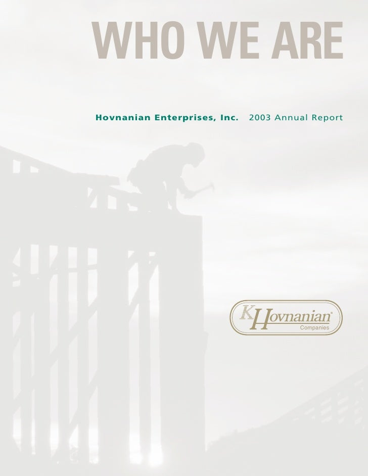 WHO WE ARE Hovnanian Enterprises, Inc.   2003 Annual Report                                      ovnanian          ®      ...