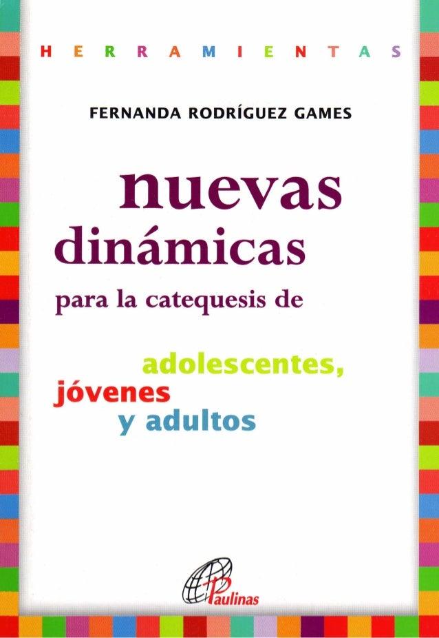 H E R R A M I E N T A S FERNANDA RODRÍGUEZ GAMES nuevas dinámicas para la catequesis de adolescentes, jóvenes y adultos Pa...