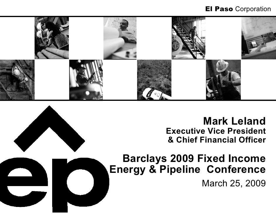 El Paso Corporation                        Mark Leland           Executive Vice President           & Chief Financial Offi...