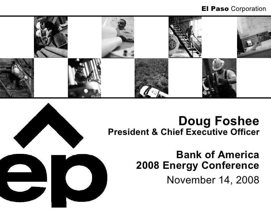 El Paso Corporation                     Doug Foshee President & Chief Executive Officer               Bank of America     ...