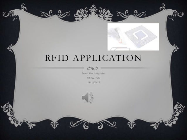 RFID APPLICATION      Name: Zhao Meng Meng          ID: 12251011          10/23/2012