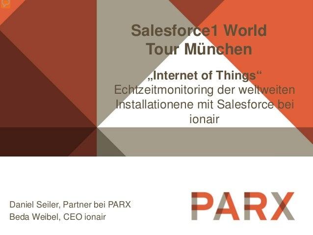 """Daniel Seiler, Partner bei PARX Beda Weibel, CEO ionair Salesforce1 World Tour München """"Internet of Things"""" Echtzeitmonito..."""